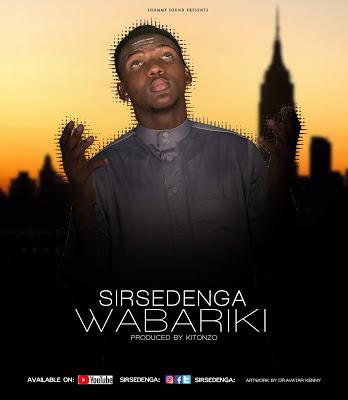 Download Audio by Sirsedenga – Wabariki