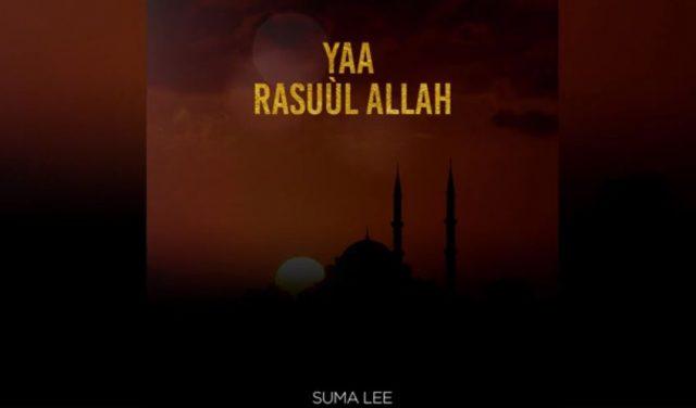 Download Audio by Suma Lee – Yaa Rasuul Allah