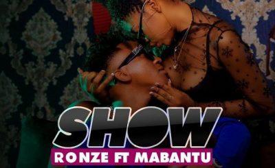 Download Audio | Ronze ft Mabantu – Show
