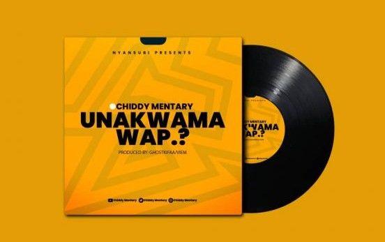 Download Audio   Chiddymentary – Unakwama Wapi