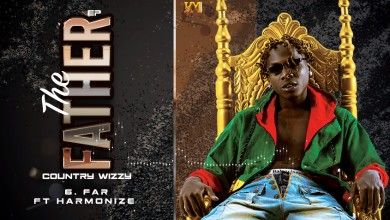 Download Audio | Country Wizzy – The Father (EP -7 Songs.zip)