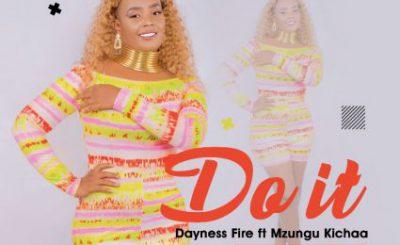 Download Audio | Dayness Fire ft Mzungu Kichaa – Do It