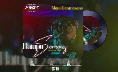 Download Audio | Moni  Centrozone – Hatupo Serious