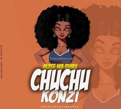 Download Audio | Mzee wa Bwax – Chuchu Konzi