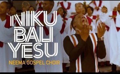 Download Video | Neema Gospel Choir – Nikubali Yesu