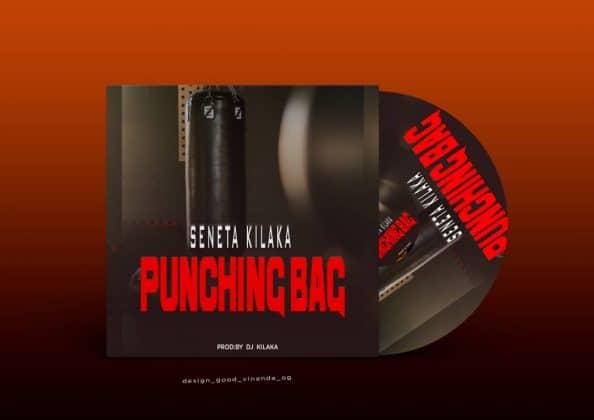 Download Audio | Seneta Kilaka – Punching Bag