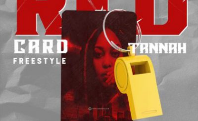 Download Audio | Tannah – Redcard Freestyle Session One