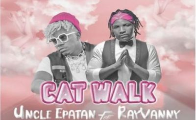 Download Audio | Uncle Epatan ft Rayvanny – Cat Walk