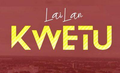 Download Audio | Lailan – Kwetu