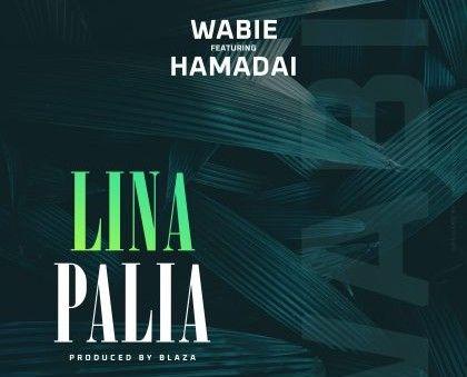 Download Audio | Wabie ft Hamadai – Linapalia