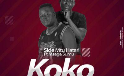 Download Audio | Side Mtu Hatari ft Msaga Sumu – Koko (Singeli)