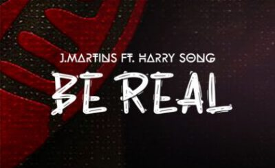Download Audio | J Martins ft Harrysong – Be Real