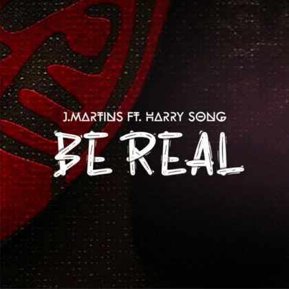 Download Audio by J Martins ft Harrysong – Be Real