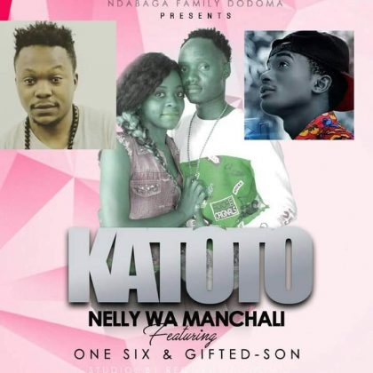 Download Audio by Nelly wa Manchali ft One Six & Gifted Son – Katoto