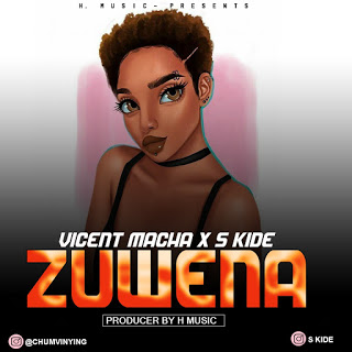 Download Audio | Vicent Macha x S Kide – Zuwena