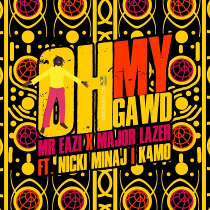 Download Audio | Mr Eazi & Major Lazer ft. Nicki Minaj & K4mo – Oh My Gawd (Riton Remix)
