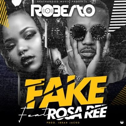 Download Audio by Roberto ft Rosa Ree – Fake