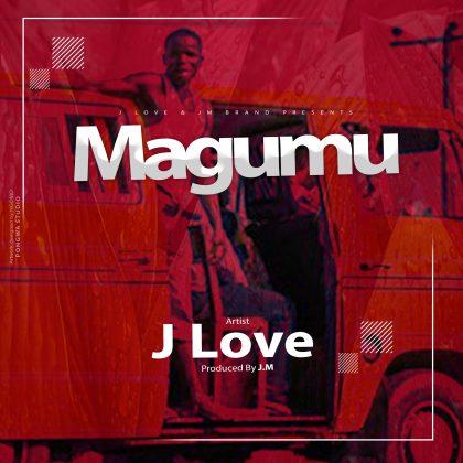 Download Audio by J Love – Magumu