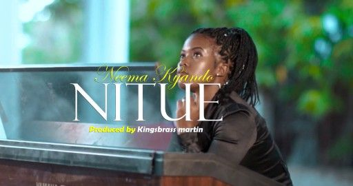 Download Video by Neema Kyando – Nitue