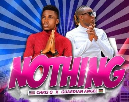 Download Audio by Chris Q ft Guardian Angel – Nothing