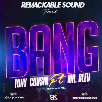 Download Audio by Tony Cousin ft Mr Blue – Bang