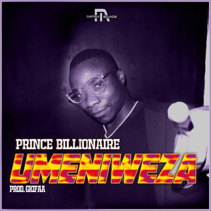 Download Audio by Prince Billionaire – Umeniweza
