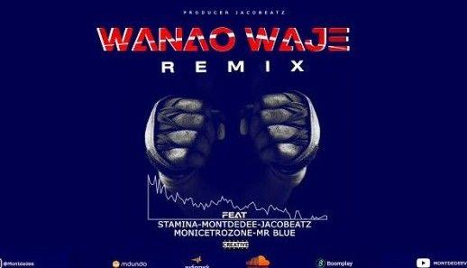 Download Audio by Stamina ft Mont Dedee, Jacobeat, Mr blue & Moni Centrozone – Wanao
