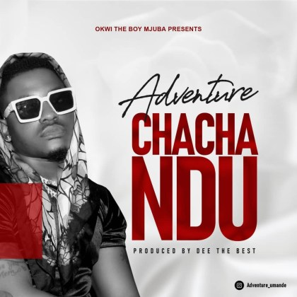 Download Audio by Adventure – Chachandu
