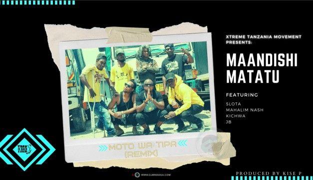 Download Audio by TMK Maandishi Matatu ft Slota, Kichwa,Jb,Mahalim Nash – Moto wa Tipa Remix