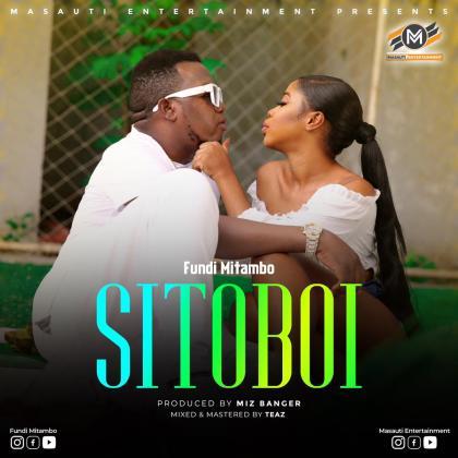Download Audio by Fundi Matambo – Sitoboi