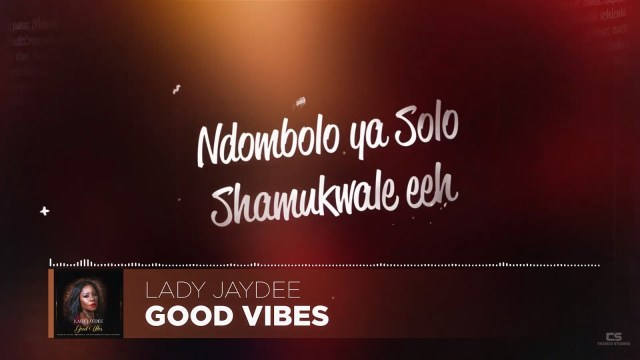 Download Lyrics | Lady Jaydee – Good Vibe