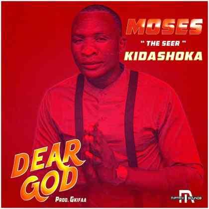 Download Audio by Moses Kidashoka – Dear God