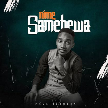 Download Audio by Paul Clement – Nimesamehewa