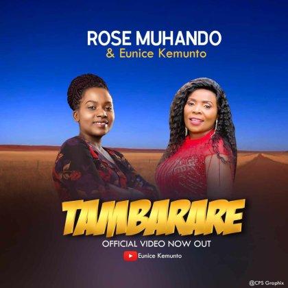 Download Audio by Rose Muhando ft Eunice Kemunto – Tambarare