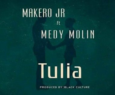 Download Audio by Makero Jr ft Medy Molin – Tulia