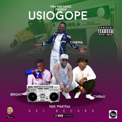 Download Audio by Nas Wakitaa Ft. Bright, Chibau And Chibwa – Usiogope