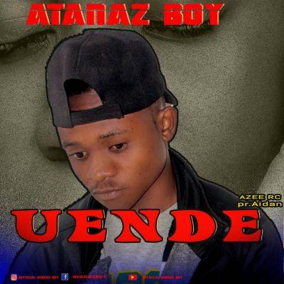 Download Audio by Atanaz Boy – Uende