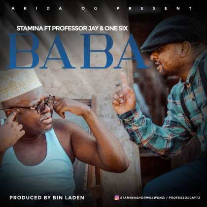 Download Audio by Stamina ft Professor Jay & One Six – Baba