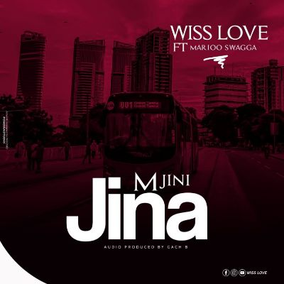 Download Audio by Wiss Love ft Marioo Swager – Mjini Jina