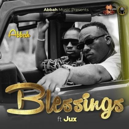 Download Audio by Abbah ft Jux – Blessings