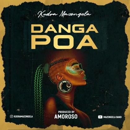 Download Audio by Kudra Mazongela – Danga Poa