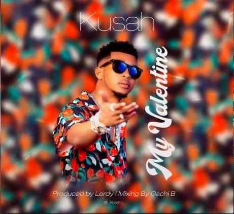 Download Audio by Kusah – My Valentine