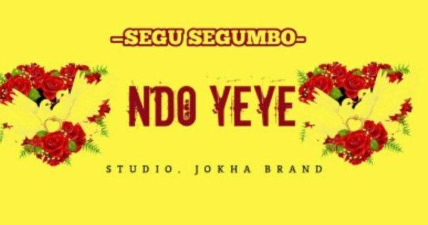 Download Audio by Segu Segumbo – Ndo yeye