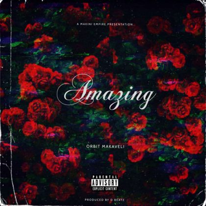 Download Audio by Orbit Makaveli – Amazing