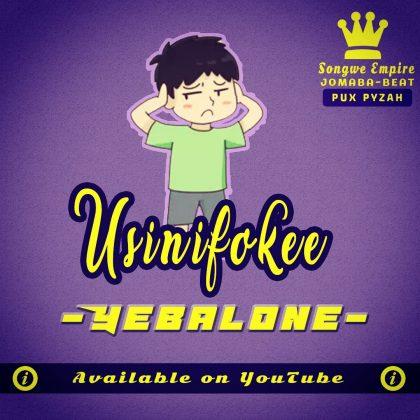 Download Audio by Yebalone – Usinifokee