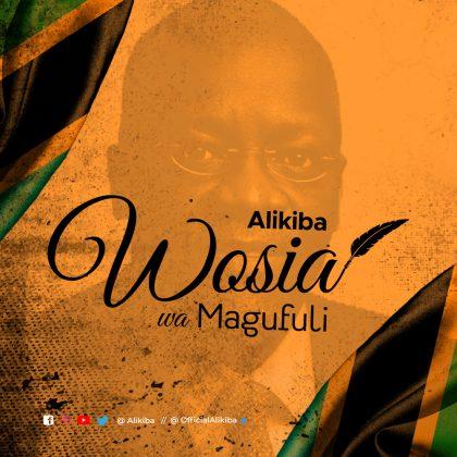 Download Audio by Alikiba – Wosia wa Magufuli