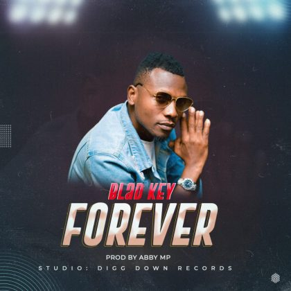 Download Audio by Blad Key – Forever