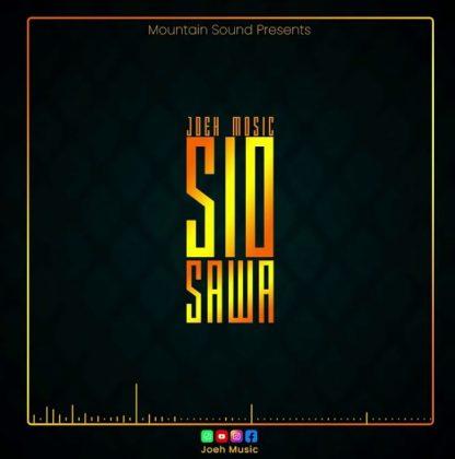 Download Audio by Joeh Music – Sio Sawa
