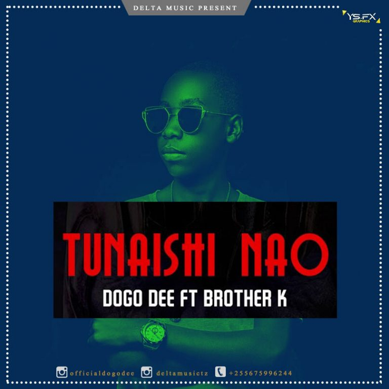 Download Audio by Dogo Dee ft Brother K – Tunaishi Nao
