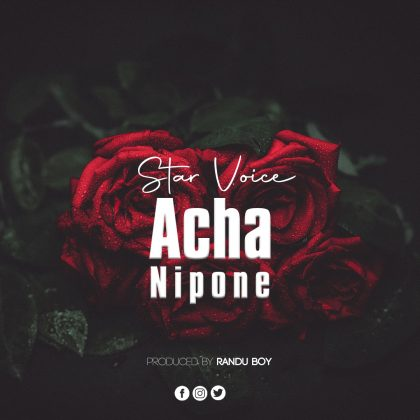 Download Audio by Star Voice – Acha Nipone